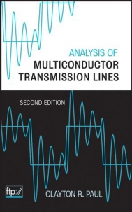 Analysis of Multiconductor Transmission Lines, 2nd Edition